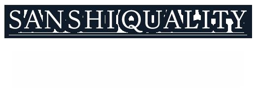 SANSHI QUALITY